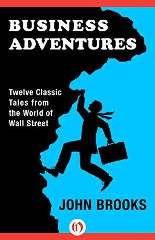 ماجراهای کسب و کار : دوازده داستان کلاسیک از جهان وال استریت